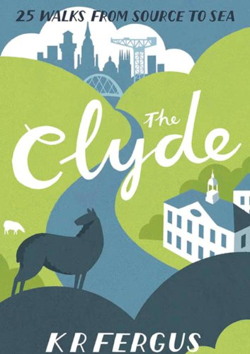 The Clyde (25 Walks from Source to Sea): K. R. Fergus
