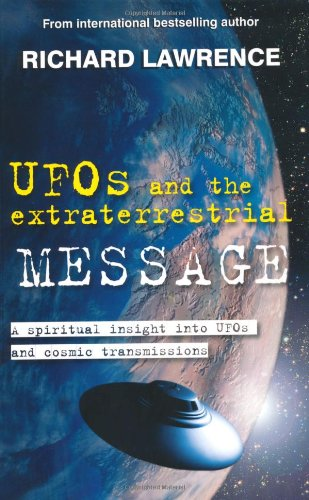 UFOs and the Extraterrestrial Message: Lawrence, Richard