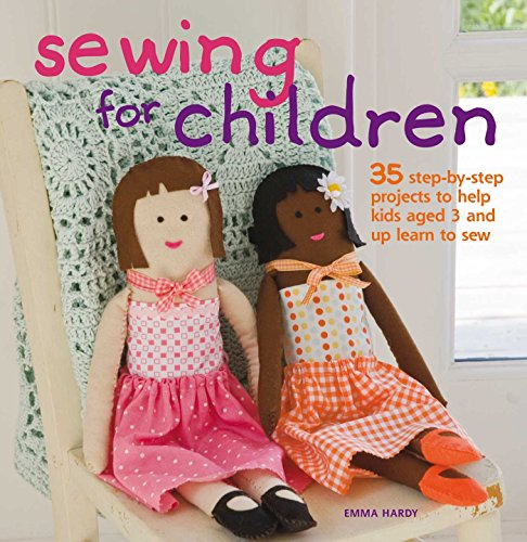 9781907030239: Sewing for Children: 35 Step-by-step Projects to Help Kids Aged 3 and Up Learn to Sew