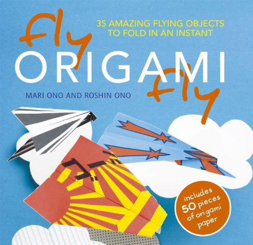 9781907030598: Fly Origami Fly: 35 Amazing Flying Objects to Fold in an Instant [With Origami Paper]
