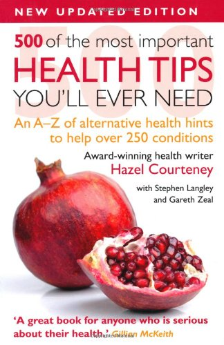 9781907030802: 500 of the Most Important Health Tips You'll Ever Need