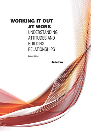 9781907037016: Working it Out at Work: Understanding Attitudes and Building Relationships