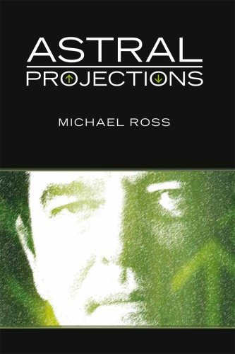 Astral Projections: Michael Ross