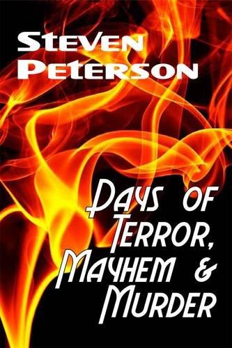 Days of Terror, Mayhem and Murder: Steven Peterson