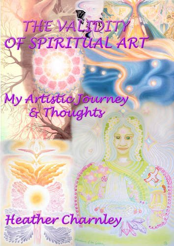 9781907042089: The Validity of Spiritual Art: My Artistic Journey & Thoughts