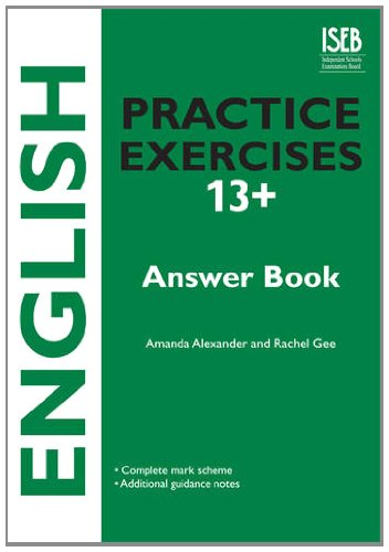 English Practice Exercises 13+ Answer Book: Gee, Rachel, Alexander,