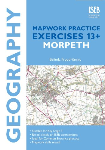 9781907047732: Geography Mapwork Practice Exercises 13+: Morpeth: Practice Exercises for Common Entrance Preparation