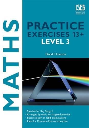 Maths Practice Exercises 13+ Level 3: Practice Exercises for Common Entrance preparation: Hanson, ...