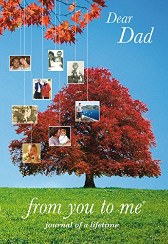 Dear Dad, from you to me (Journal of a Lifetime): from you to me