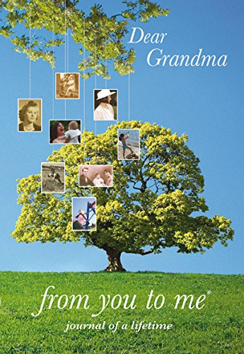 Dear Grandma, from you to me (Journal of a Lifetime): from you to me