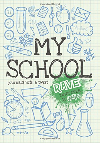 9781907048579: My School Rant & Rave : Activity book & journal with a twist for writing, drawing & doodling about school (From You to Me Journals)