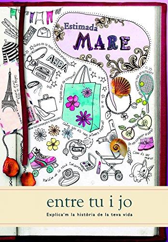 9781907048876: Estimada Mare: Entre Tu I Jo (Explica'm la Historia de la Teva Vida) (Catalan Edition)