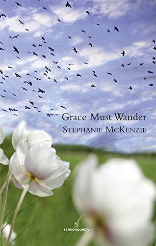 Grace Must Wander: Stephanie McKenzie