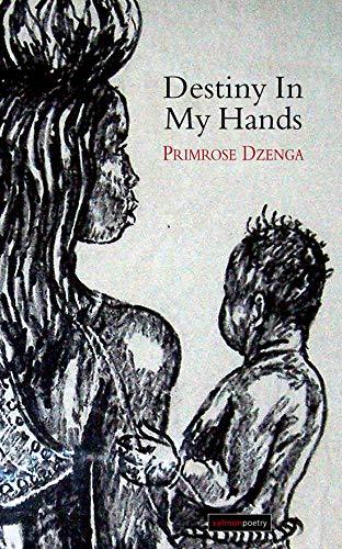 Destiny in My Hands: Dzenga, Primrose