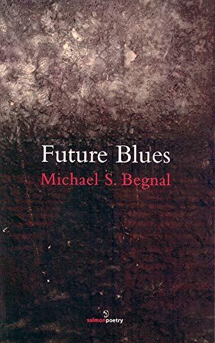 9781907056901: Future Blues (Salmon Poetry)