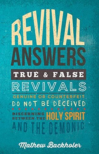 Revival Answers, True and False Revivals, Genuine: Backholer, Mathew