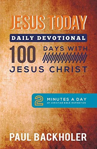 Jesus Today, Daily Devotional - 100 Days: Backholer, Paul