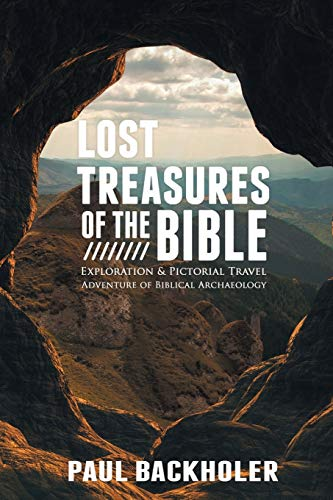 Lost Treasures of the Bible: Exploration and: Backholer, Paul