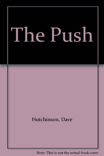 The Push: Hutchinson, Dave