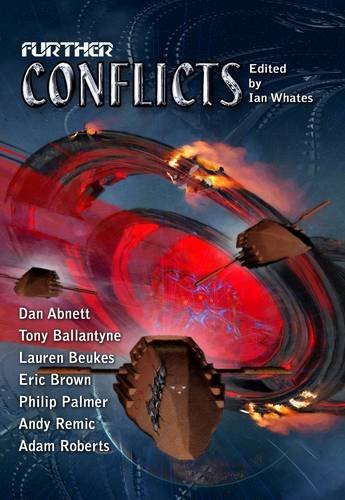 Further Conflicts (1907069267) by Abnett, Dan; Ballantyne, Tony; Beukes, Lauren; Remic, Andy; Brown, Eric; Roberts, Adam; Palmer, Philip; Palmer, Stephen; Harvey, Colin; Powell,...