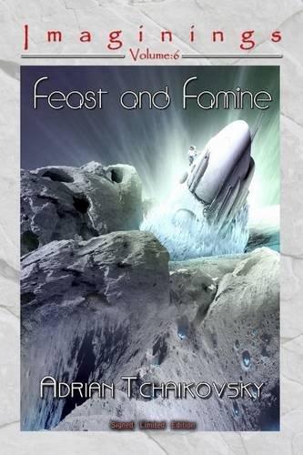 9781907069543: Feast and Famine (Imaginings)
