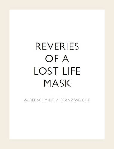 9781907071348: Reveries of a Lost Life Mask