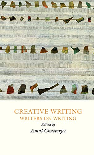 9781907076114: Creative Writing: Writers on Writing (Creative Writing Studies)