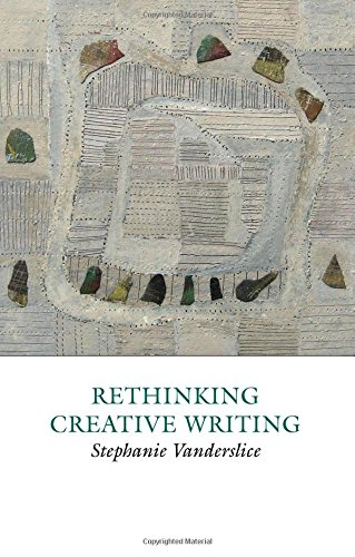 9781907076138: Rethinking Creative Writing in Higher Education: Programs and Practices That Work (Creative Writing Studies)