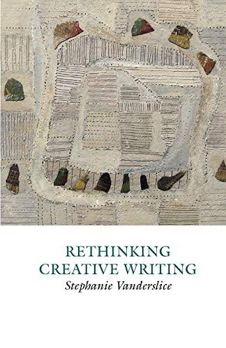 9781907076312: Rethinking Creative Writing in Higher Education (Creative Writing Studies)