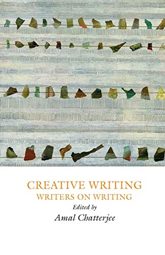 9781907076329: Creative Writing: Writers on Writing (Creative Writing Studies)