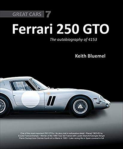 9781907085277: Ferrari 250 GTO: The Autobiography of 4153 GT (Great Cars)