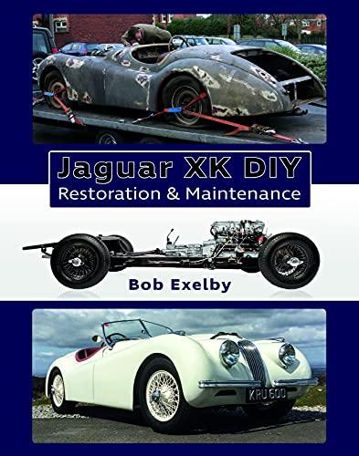 Jaguar XK DIY Restoration & Maintenance: Exelby, Bob