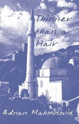 Thinner Than a Hair: Mahmutovic, Adnan