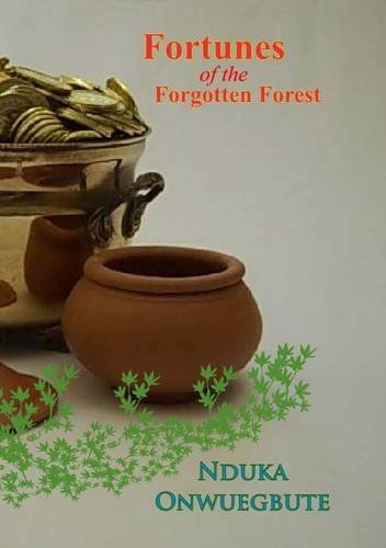 Fortunes of the Forgotten Forest: Nduka Onwuegbute