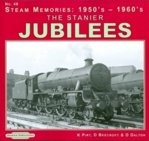 The Stanier Jubilees: No. 48 (Paperback): Keith R. Pirt,