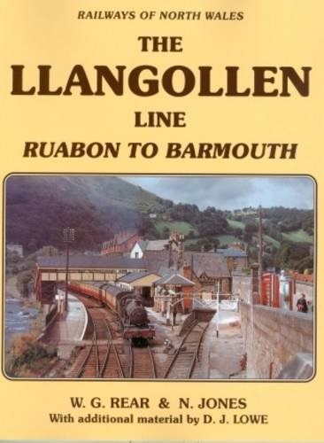 9781907094392: Railways of North Wales the Llangollen Line: Ruabon to Barmouth