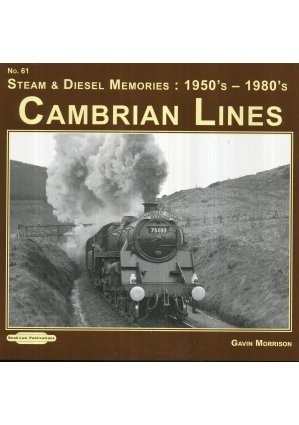 9781907094644: Steam & Diesel Memories Cambrian Lines: No. 61: 1950's-1960's