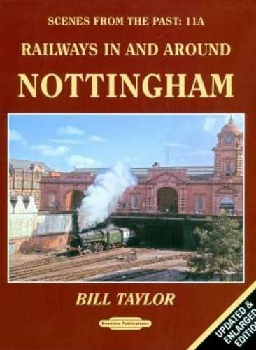 Railways in and Around Nottingham (Scenes from the Past): Taylor, Bill