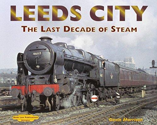 Leeds City - Last Decade of Steam (Colour Portolio): Morrison G
