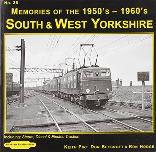 South & West Yorkshire Memories of the: Pirt, Keith R.,