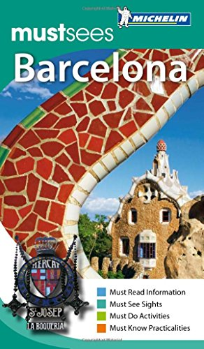 Michelin Must Sees Barcelona (Must See Guides/Michelin): Michelin