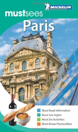Michelin Must Sees Paris (Must See Guides/Michelin): Michelin