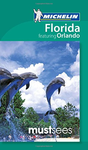 9781907099366: Michelin Must Sees Florida Featuring Orlando (Must See Guides/Michelin)
