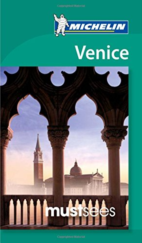 Michelin Must Sees Venice (Must See Guides/Michelin): Michelin Travel &