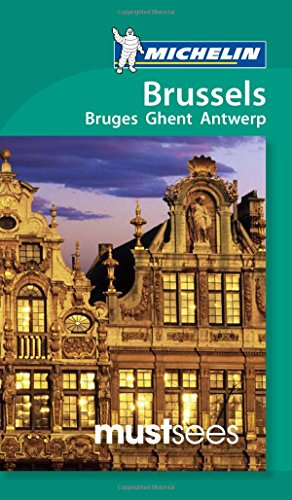 Michelin Must Sees Brussels (Must See Guides/Michelin): Michelin Travel & Lifestyle