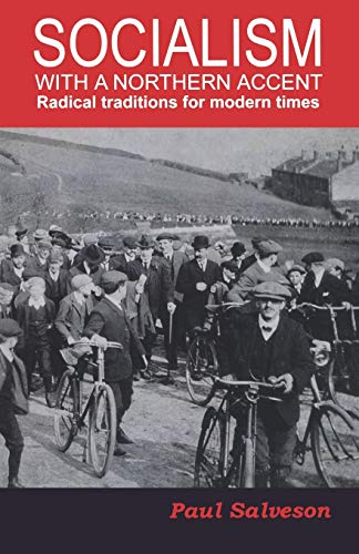 9781907103391: Socialism with a Northern Accent: Radical Traditions for Modern Times