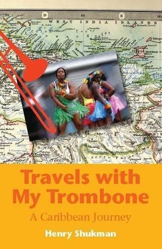 9781907109041: Travels with My Trombone: A Caribbean Journey