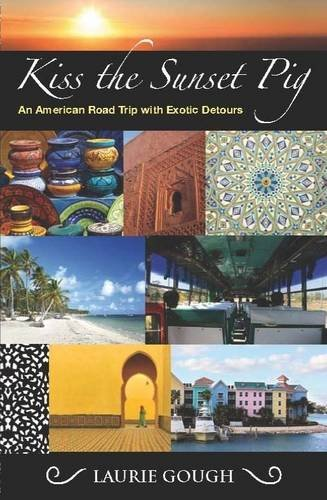 9781907109096: Kiss the Sunset Pig: An American Road Trip with Exotic Detours