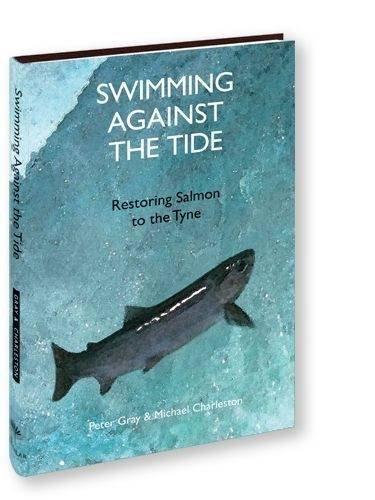 9781907110207: Swimming Against the Tide: Restoring Salmon to the Tyne