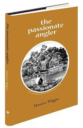 THE PASSIONATE ANGLER. By Maurice Wiggin. With: Wiggin (Maurice Samuel).
